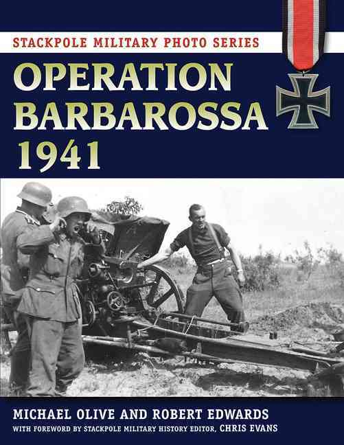 Operation Barbarossa 1941 By Olive, Michael/ Edwards, Robert/ Evans, Chris (FRW)
